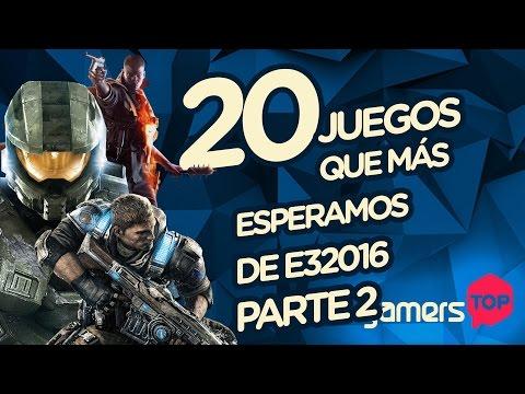 Gamers Top - 20 juegos que esperamos de E32016 Segunda parte
