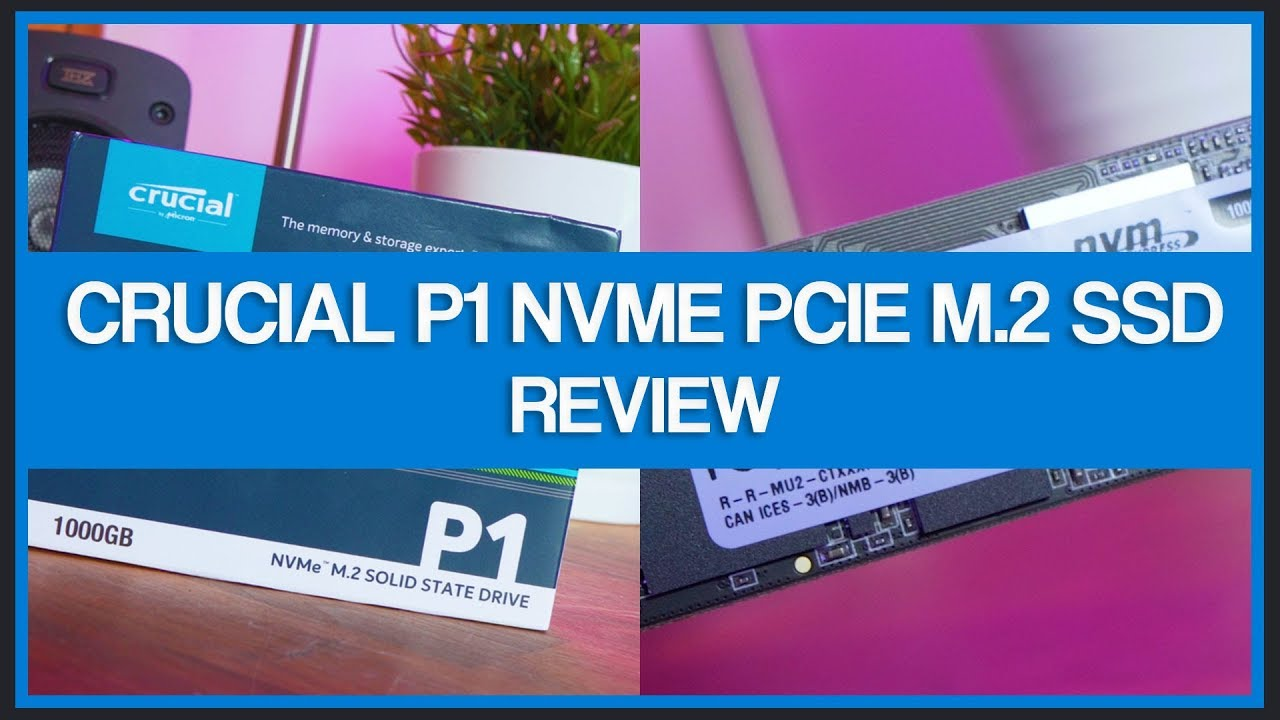 Crucial P1 1TB 3D NAND NVMe PCIe M 2 SSD - Review