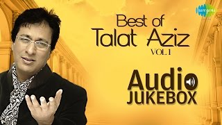 Best of Talat Aziz Ghazals | Ghazal Hits | Audio Jukebox