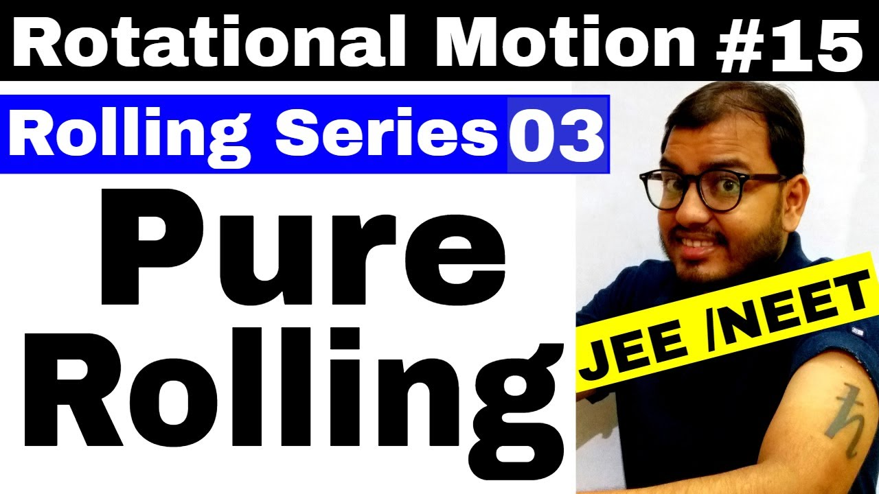 Rotational Motion 14 Rolling Series 2 Moi Ke And L Expression