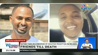 Friends till death; Feisal and Abdalla died from a suicide bomb attack at a Dusit hotel