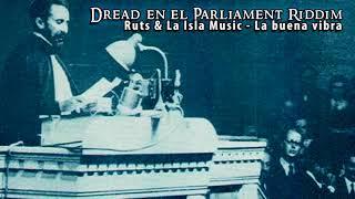 Ruts & La Isla Music - La buena vibra [Dread en el Parliament Riddim]