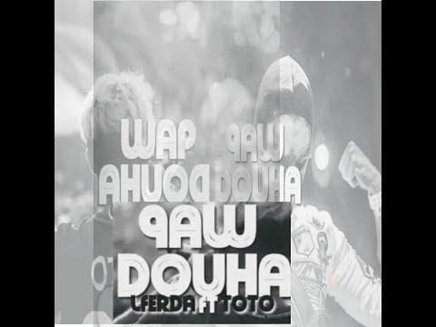 تسريب  LFERDA ft TOTO   9awdouha [Clip Officiel] Version complete