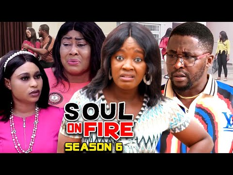Download SOUL ON FIRE SEASON 6  (Trending  New Movie Full HD) Onny Micheal 2021 Latest Nigerian New  Movie