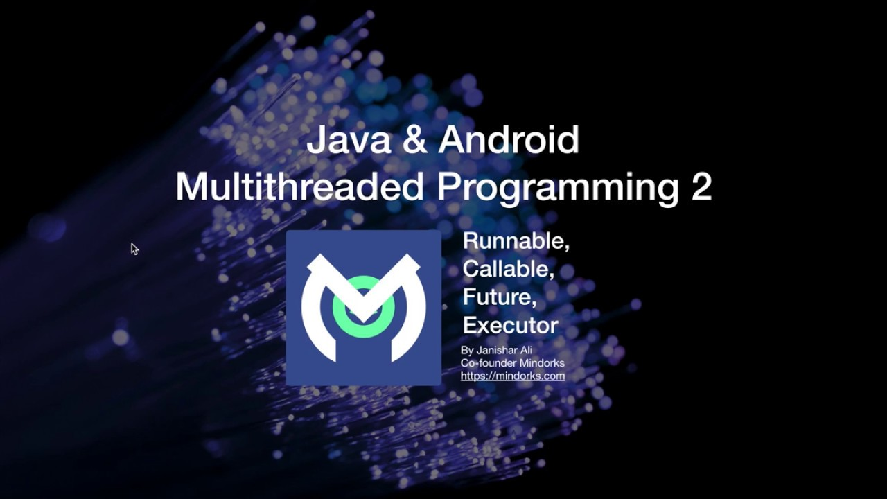 Java & Android Multithreaded Programming: Runnable, Callable