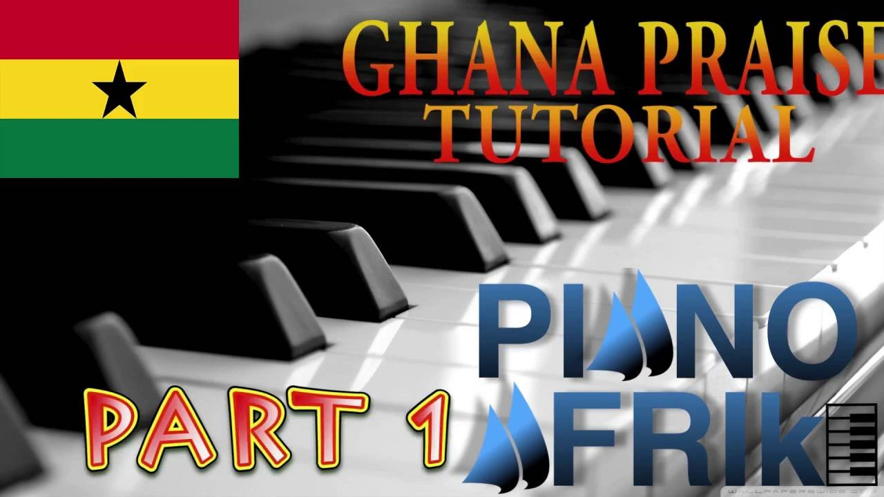 how-to-play-ghanaian-praises-part-1-ghana-praises-tutorial-part-1-by-piano-afrik-piano-afrik