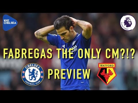 FABREGAS THE ONLY CM!?!    CHELSEA v WATFORD    STOP WITH CONTE OUT!!