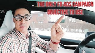 The ONLY Facebook Ads Campaign Objective You Should Be Using