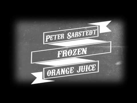 Peter Sarstedt - Frozen Orange Juice (Lyrics)