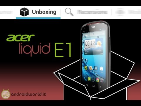 Acer Liquid E1, unboxing in italiano by AndroidWorld.it
