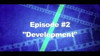 "How To Make an Indie Film - ""Development"" (Episode #2)"