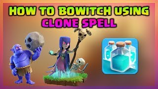 How to BoWitch Using Clone Spell at Th11 | Clash of Clans