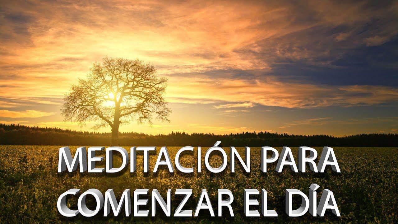 Meditación Guiada Para La Mañana Y Comenzar El Día Positivo En 10 Minutos Youtube