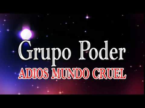 Adios Mundo Cruel Grupo Poder De El Salvador Youtube