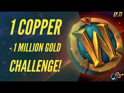 World of Warcraft Challenge | 1 Copper - 1 Million GOLD! (Ep.77 - Investments + Invincible Drop!)