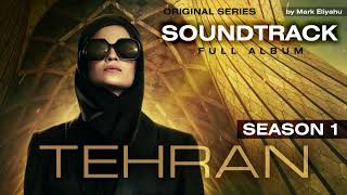 Tehran: Season 1 Soundtrack (Full OST by Mark Eliyahu)