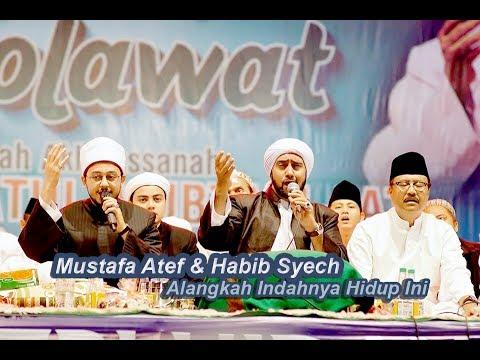 Alangkah Indahnya Hidup Ini - Mustafa Atef & Habib Syech - Lirboyo Bersholawat (Terbaru)