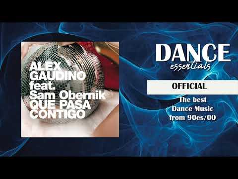 Alex Gaudino Feat. Sam Obernik - Que Pasa Contigo (Radio Edit) - Dance Essentials