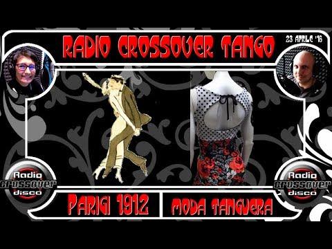 Radio Crossover - A descubrir el Tango Argentino - La moda nel tango - Il tango a Parigi nel 1912