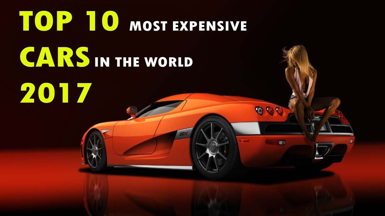 Top 10 Most Expensive Cars in the World 2017 !!! - YouTube
