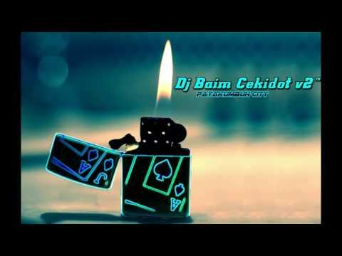 DJ baim V2™ payakumbuh city spesial req anak ghin net batu balang