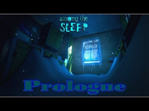 Among the Sleep | Prologue | Complete [No Commentary]