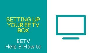 EE TV Help & How To: Setting up your EE TV Box