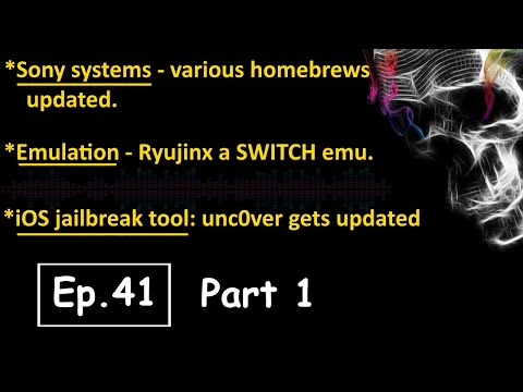 "hacking-modding-news-&-info-#41-pt1---sony-systems,-emulation-&-ios-jailbreak:-""unc0ver""-update"
