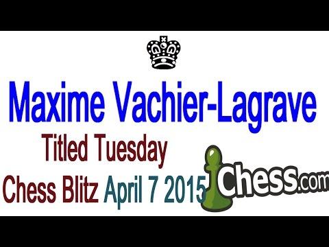 ♚ GM Maxime Vachier-Lagrave Titled Tuesday Chess Blitz Tournament ☆ Chess.com April 7 2015