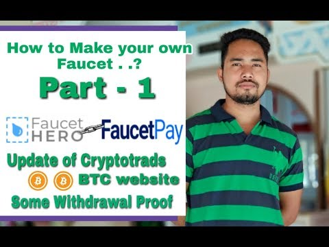 How To Make Cryptocurrecy Faucet PART-1 | Update Of Cryptotrads BTC Website | Some Withdrawal Proof