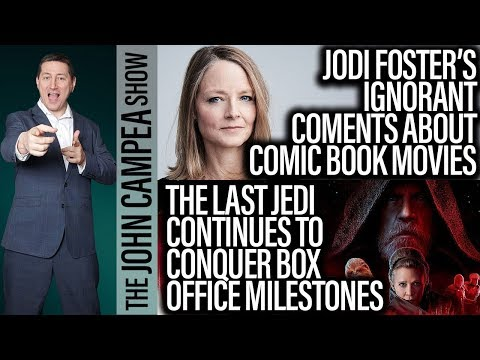 Last Jedi Reaches Major Milestones, Foster's Odd Comic-Book Movie Comments - The John Campea Show