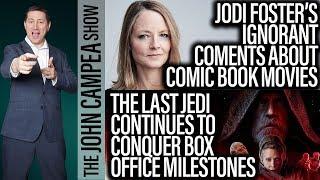 Last Jedi Reaches Major Milestones, Foster's Odd Comic-Book Movie Comments - The John Campea Show