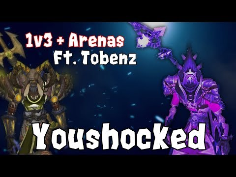 Youshocked | Shadow Priest PvP 1v3 + Arenas! Ft. Tobenz (Patch 8.1.5)