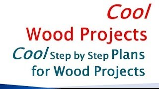Cool Wood Projects || Cool Step-by-step Wood Projects Plans