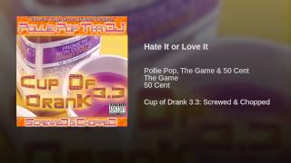 Hate It or Love It (Screwed & Chopped)