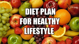 Best diet plan for healthy lifestyle/diet weight loss