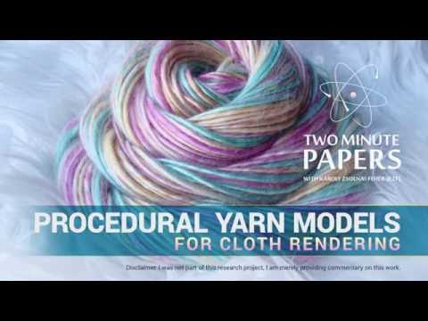 Procedural Yarn Models for Cloth Rendering | Two Minute Papers #76