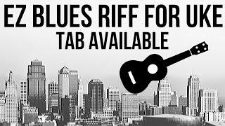 A GREAT UKULELE BLUES RIFF! (Tab available)