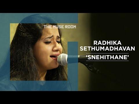 Snehithane - Radhika Sethumadhavan - The Muse Room