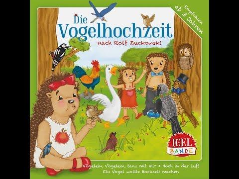 IgelBande  Vogelhochzeit nach Rolf Zuckowski IGELBANDE Full Album