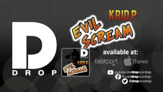 Krid P - Evil Scream (Radio Edit)