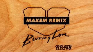 Jesus Loves Electro - Burning Love (Maxem Remix)