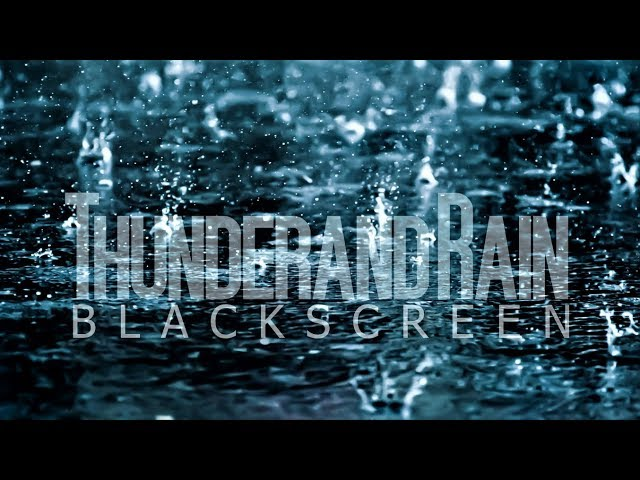 Thunder and Rain BLACK SCREEN Th