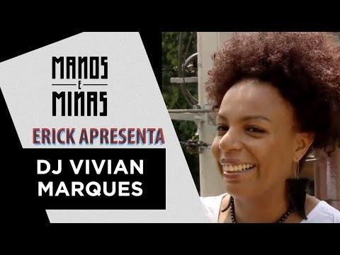 Erick Apresenta: DJ Vivian Marques