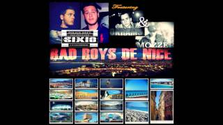 Sixio - Bad Boys de Nice ft Okrams & Mozzer