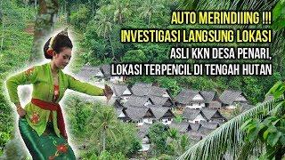 Merinding, Investigasi Lokasi Asli KKN di Desa Penari, Masuk Bekas Kampung Terpencil Tengah Hutan