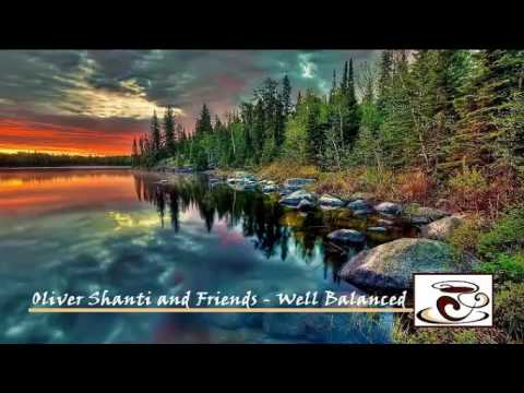 Oliver Shanti and Friends - Well Balanced (Album)