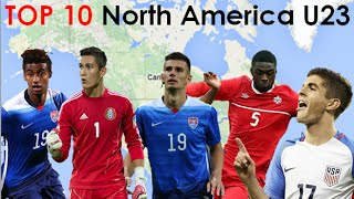 Top 10 | North America U23 | (feat. Pulisic, Tomori, Miazga, Zelalem, Bailey)