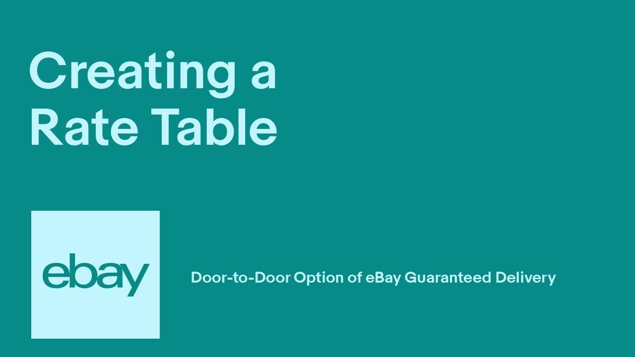EBay | Creating Rate Tables | Door To Door Option Of EBay Guaranteed  Delivery