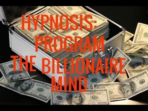 Hypnosis: Program Your Billionaire Mind. Your Inner Billionaire Series-2